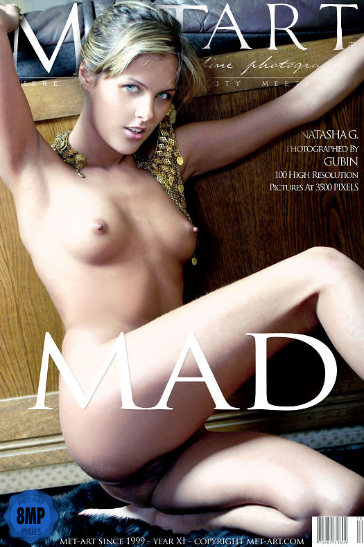 MetArt [2009-08-19_MAD] 19.08.2009 Natasha G - Mad by Gubin