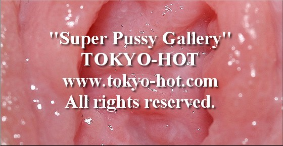 Tokyo-Hot [jpgs0074] Super Pussy Gallery オマンコ写真館 No.0074